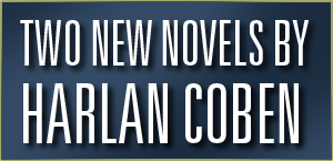 Two New Novels by Harlan Coben